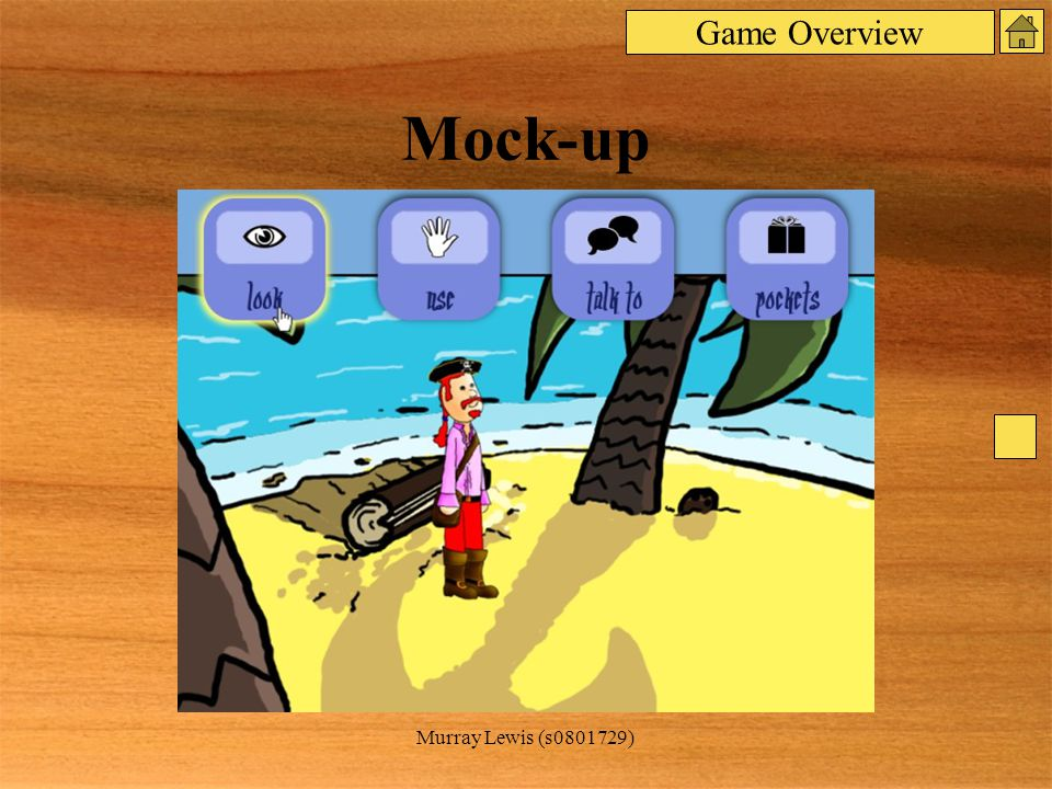 Murray Lewis (s0801729) Mock-up Game Overview