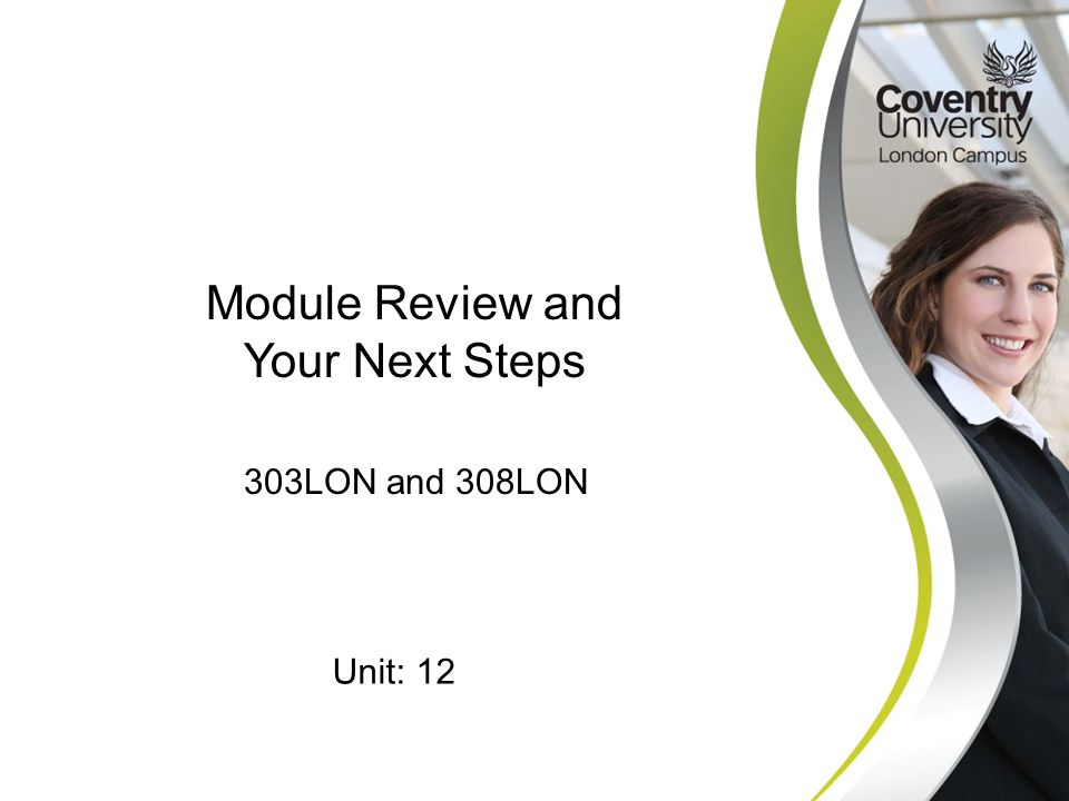 303LON and 308LON Module Review and Your Next Steps Unit: 12