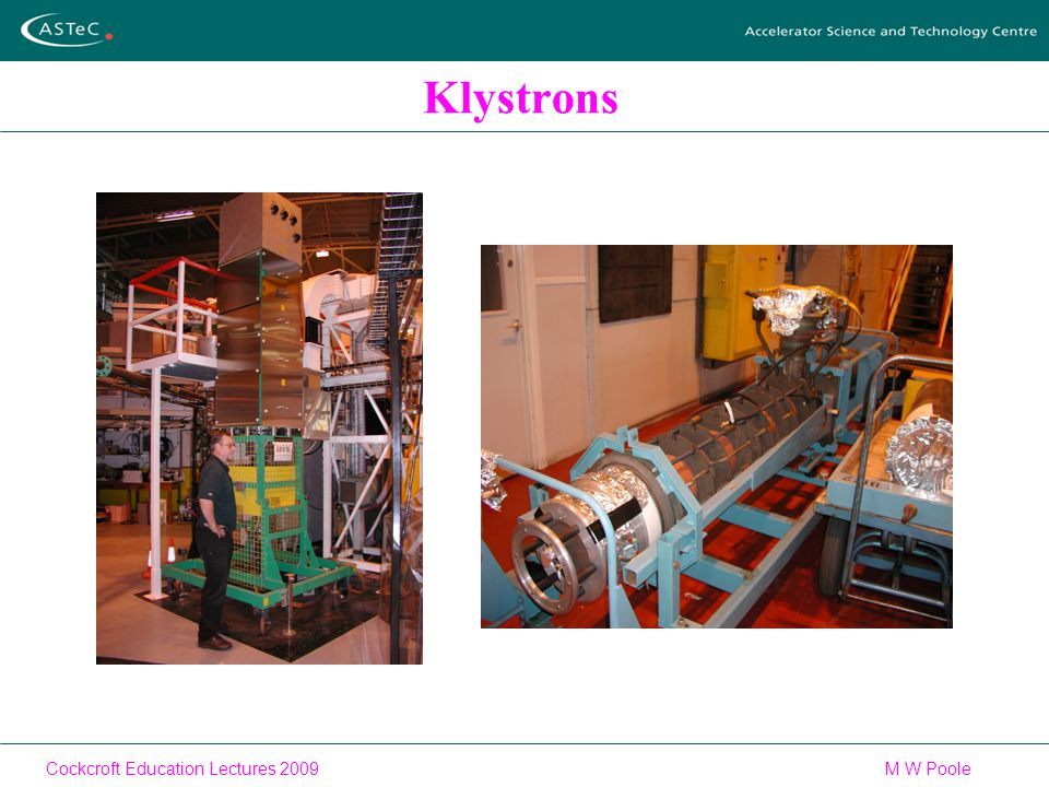 Cockcroft Education Lectures 2009M W Poole Klystrons