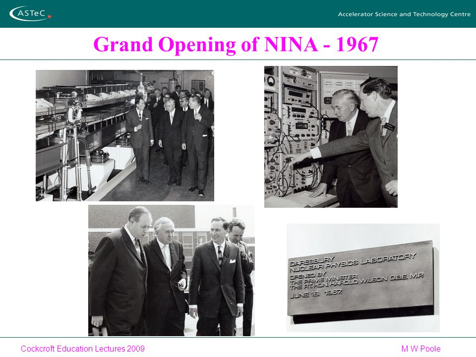 Cockcroft Education Lectures 2009M W Poole Grand Opening of NINA - 1967
