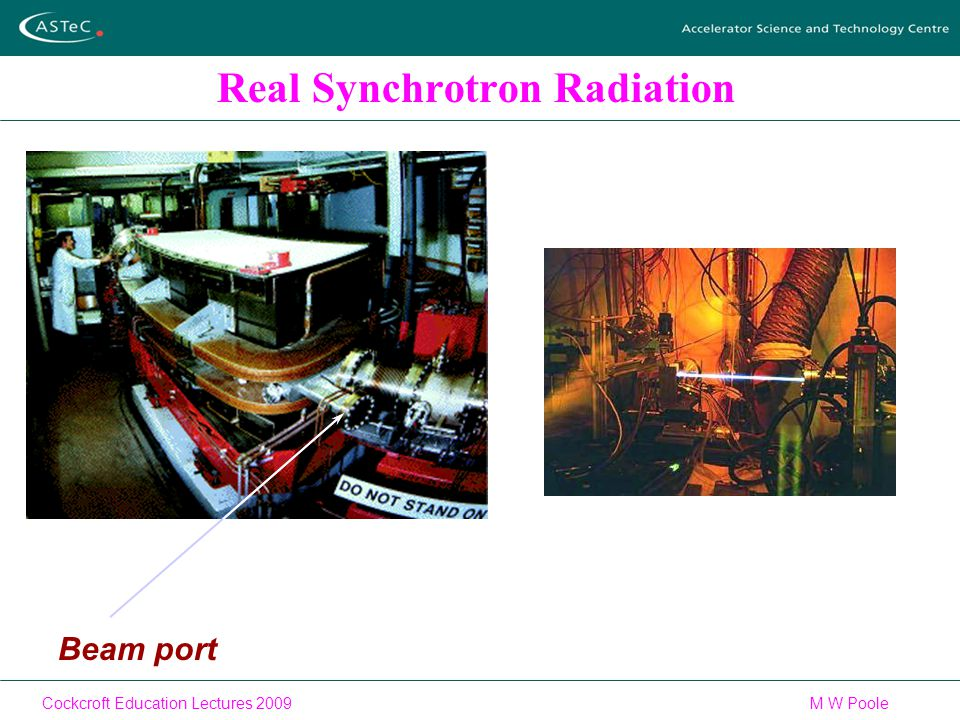 Cockcroft Education Lectures 2009M W Poole Real Synchrotron Radiation Beam port