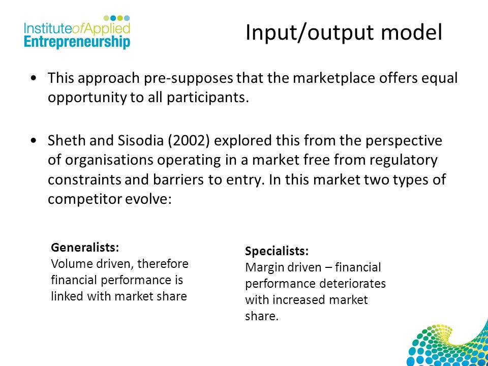 Input/output model This approach pre-supposes that the marketplace offers equal opportunity to all participants.