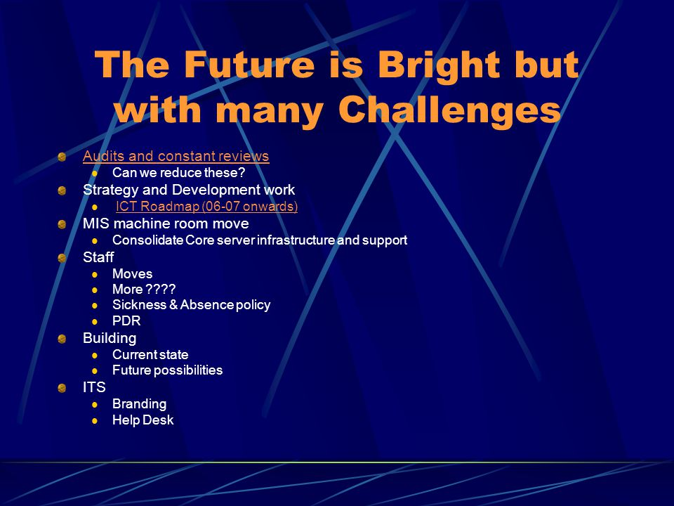 The Future is Bright but with many Challenges Audits and constant reviews Can we reduce these.