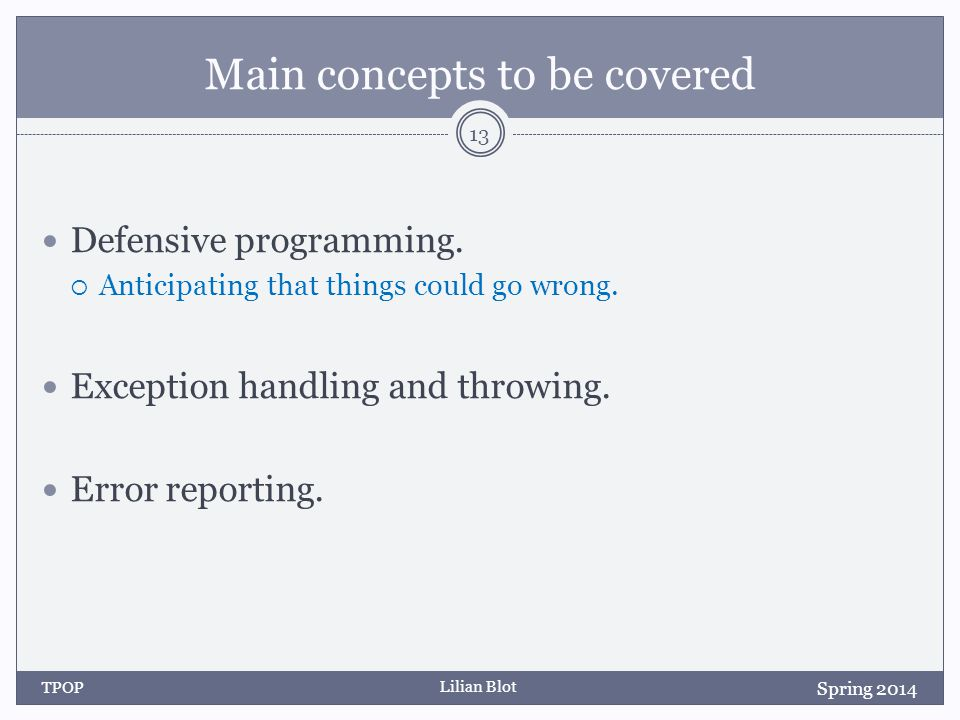 Lilian Blot Main concepts to be covered Defensive programming.