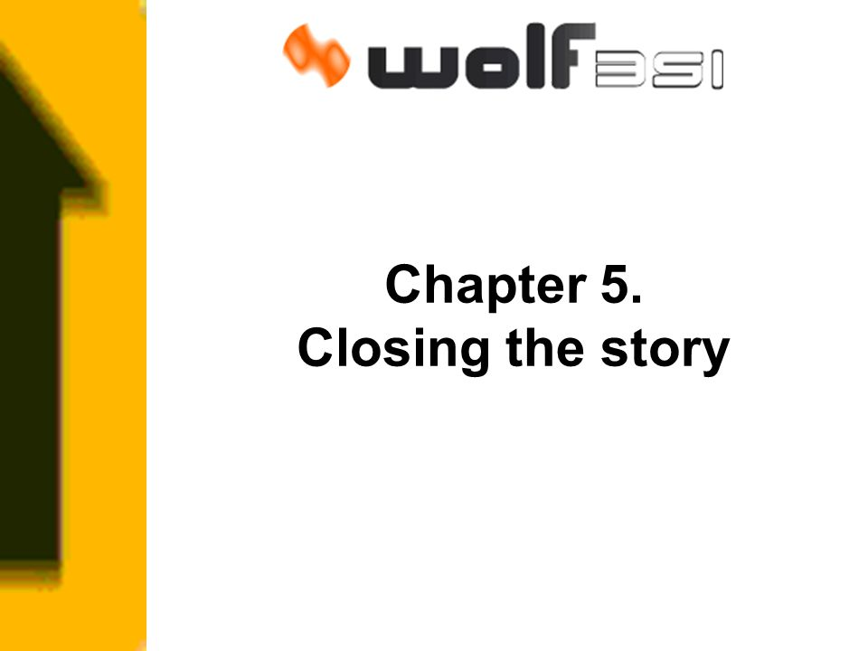 Chapter 5. Closing the story