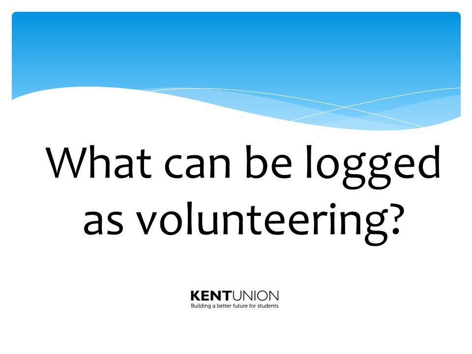 What can be logged as volunteering