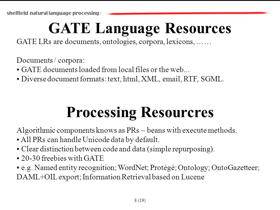 GATE Language Resources GATE LRs are documents, ontologies, corpora, lexicons, …… Documents / corpora: GATE documents loaded from local files or the web...