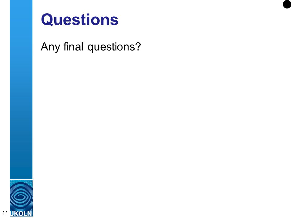 11 Questions Any final questions