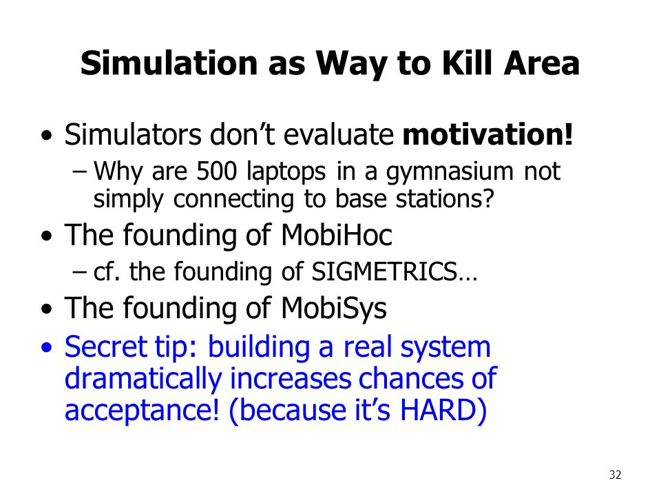 32 Simulation as Way to Kill Area Simulators don't evaluate motivation.