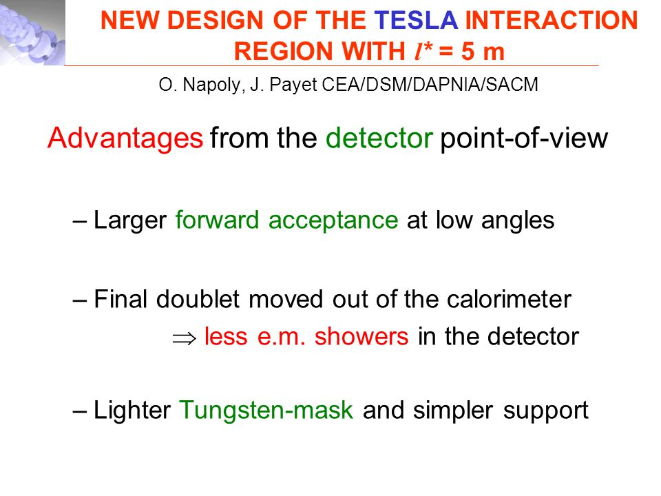 NEW DESIGN OF THE TESLA INTERACTION REGION WITH l * = 5 m O.
