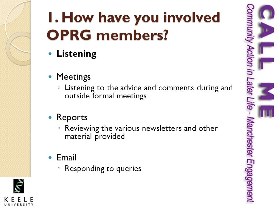 1. How have you involved OPRG members.