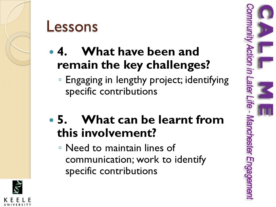 Lessons 4. What have been and remain the key challenges.