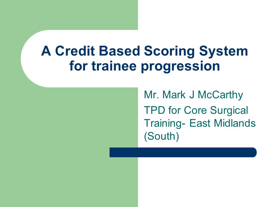 A Credit Based Scoring System for trainee progression Mr.