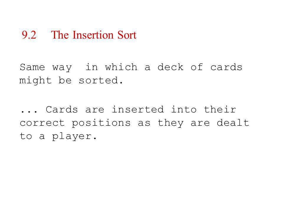 ... Cards are inserted into their correct positions as they are dealt to a player.