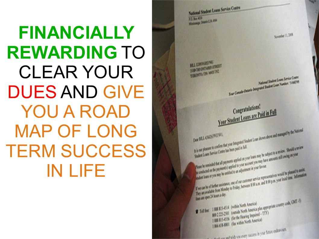FINANCIALLY REWARDING TO CLEAR YOUR DUES AND GIVE YOU A ROAD MAP OF LONG TERM SUCCESS IN LIFE