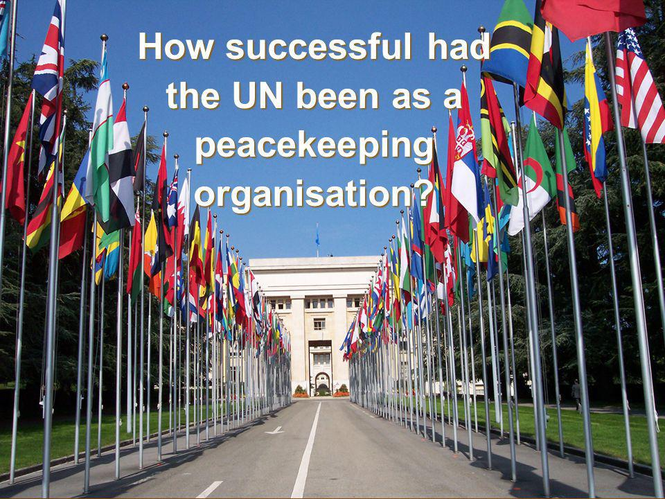 How successful had the UN been as a peacekeepingorganisation