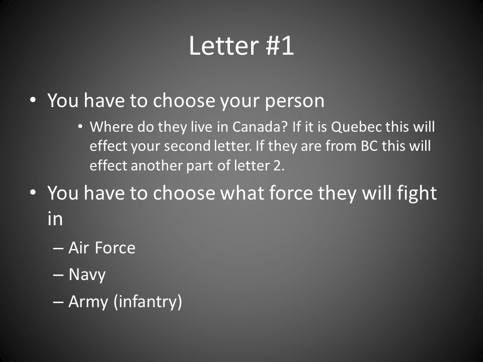 Letter #1 You have to choose your person Where do they live in Canada.