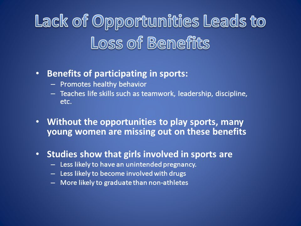 Benefits of participating in sports: – Promotes healthy behavior – Teaches life skills such as teamwork, leadership, discipline, etc.