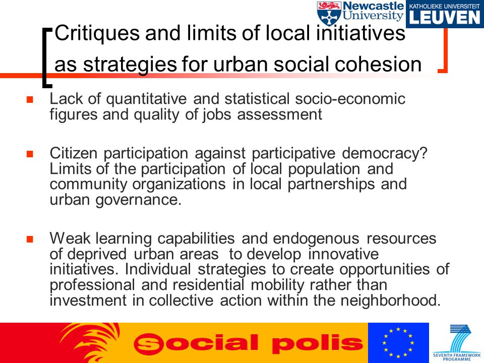 Critiques and limits of local initiatives as strategies for urban social cohesion Lack of quantitative and statistical socio-economic figures and quality of jobs assessment Citizen participation against participative democracy.