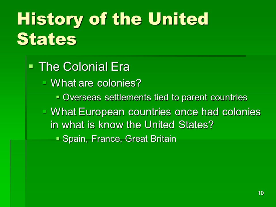 10 History of the United States  The Colonial Era  What are colonies.