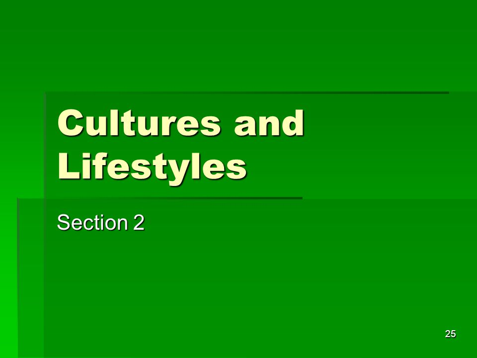 25 Cultures and Lifestyles Section 2