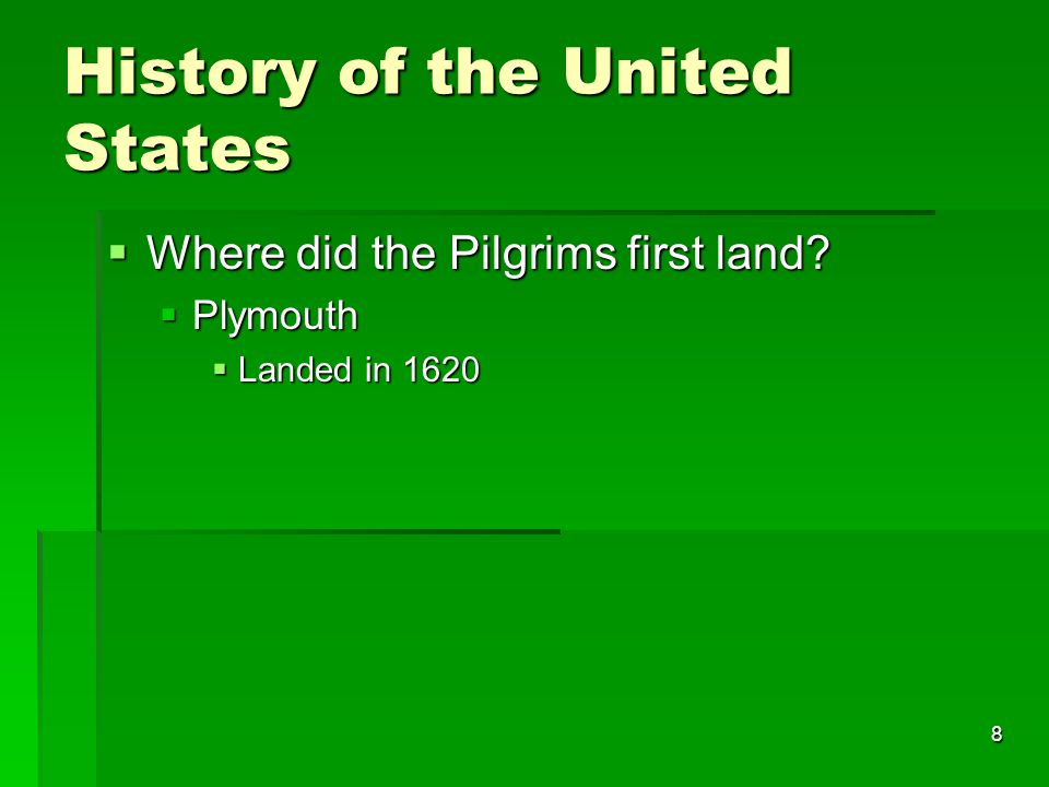 8 History of the United States  Where did the Pilgrims first land  Plymouth  Landed in 1620