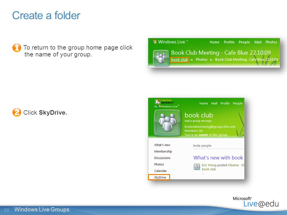 26 Windows Live Groups Create a folder To return to the group home page click the name of your group.