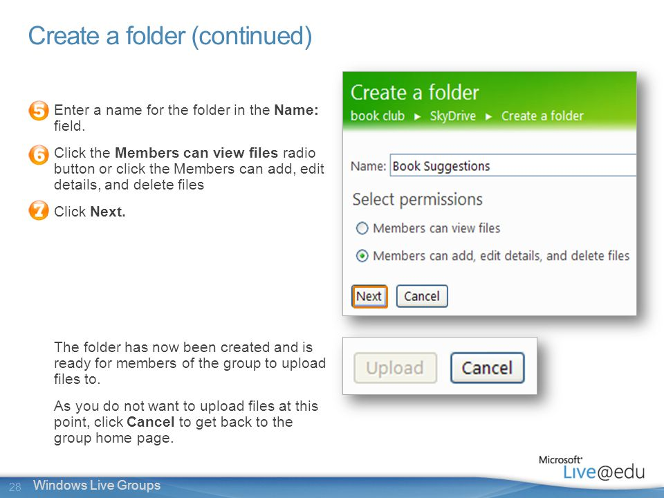 28 Windows Live Groups Create a folder (continued) Enter a name for the folder in the Name: field.