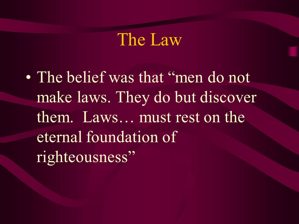 The Law Traditionally, a nation's laws were understood to be based on a transcendent moral order.