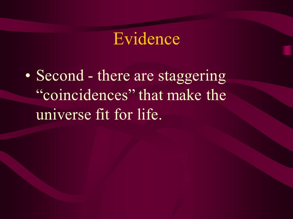 Let's line up the evidence First - cosmology has discovered not all matter is eternal as naturalist scientists once assumed.