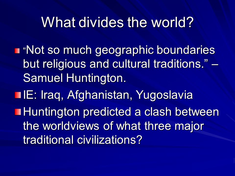 What divides the world.