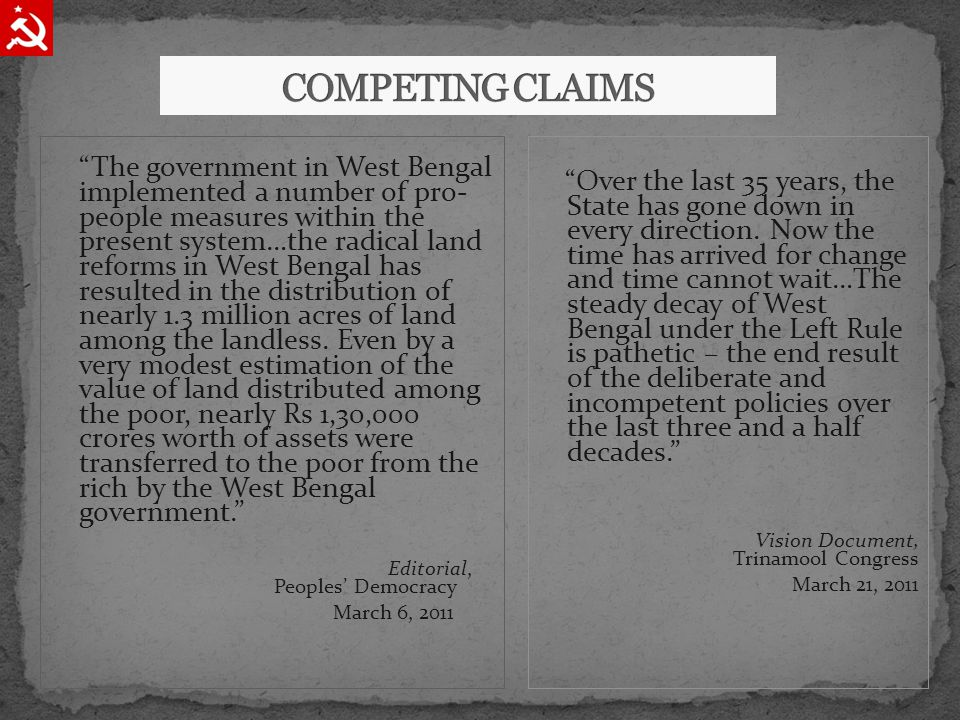 The government in West Bengal implemented a number of pro- people measures within the present system…the radical land reforms in West Bengal has resulted in the distribution of nearly 1.3 million acres of land among the landless.