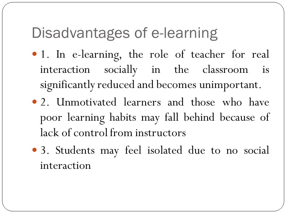 Disadvantages of e-learning 1.