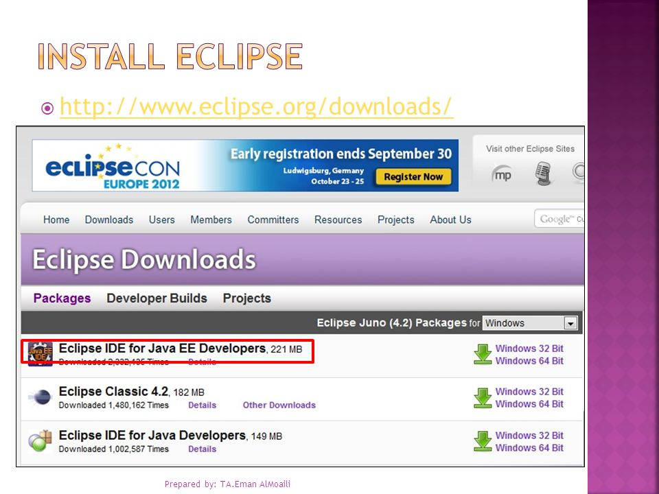  http://www.eclipse.org/downloads/ http://www.eclipse.org/downloads/ Prepared by: TA.Eman AlMoaili