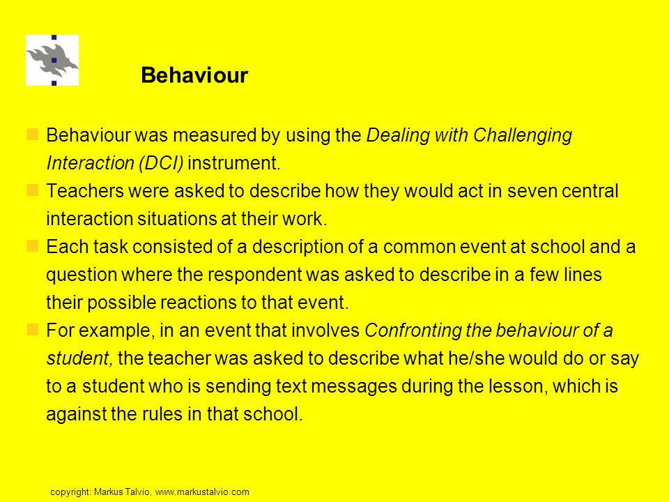 Behaviour Behaviour was measured by using the Dealing with Challenging Interaction (DCI) instrument.