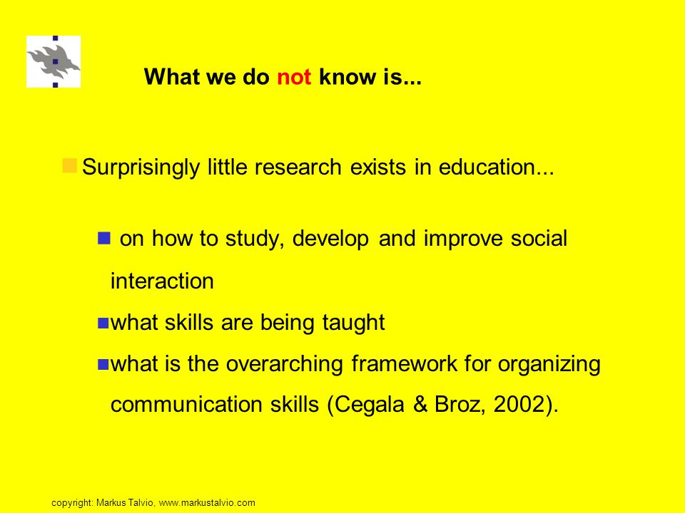 What we do not know is... Surprisingly little research exists in education...