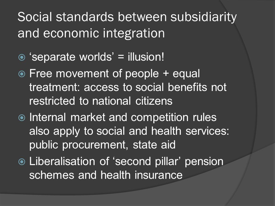 Social standards between subsidiarity and economic integration  'separate worlds' = illusion.