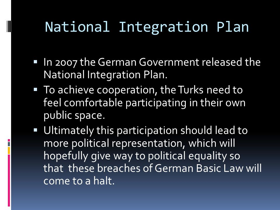 National Integration Plan  In 2007 the German Government released the National Integration Plan.