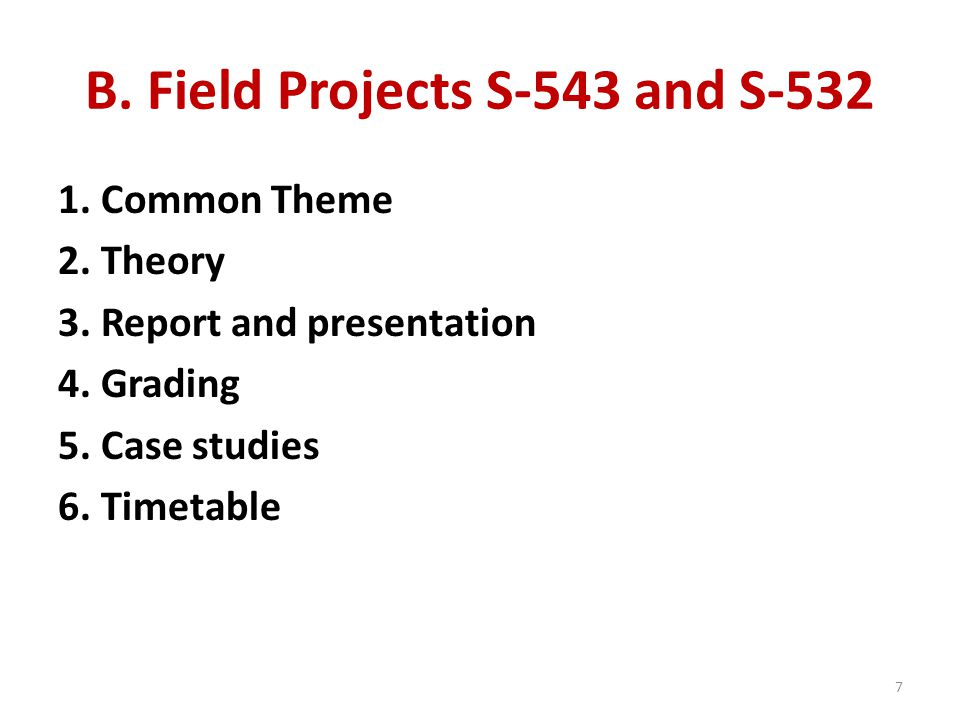 B. Field Projects S-543 and S-532 1. Common Theme 2.