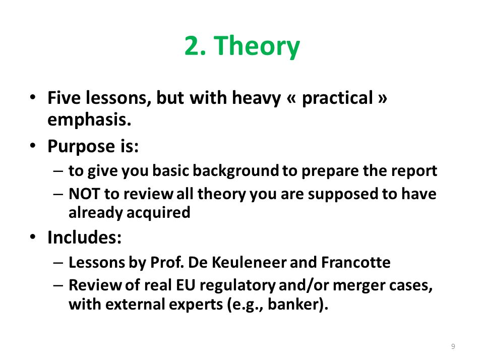 2. Theory Five lessons, but with heavy « practical » emphasis.