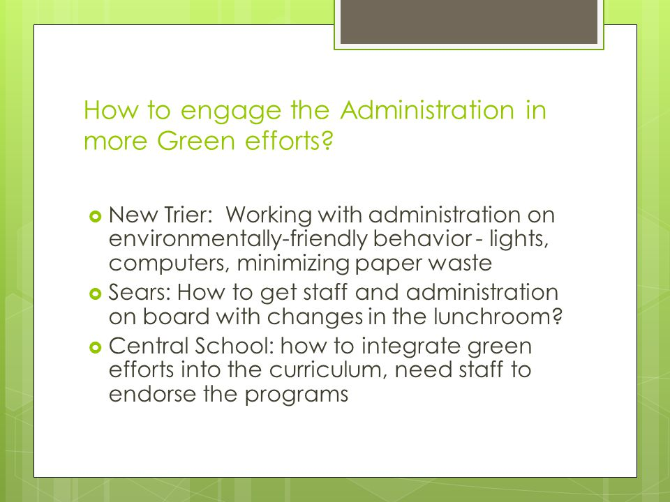 How to engage the Administration in more Green efforts.