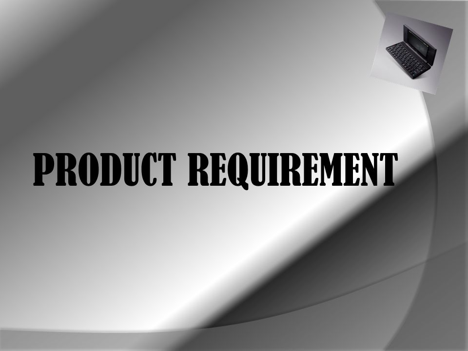 PRODUCT REQUIREMENT