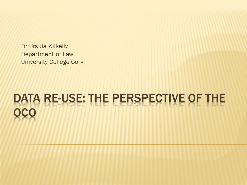 Dr Ursula Kilkelly Department of Law University College Cork