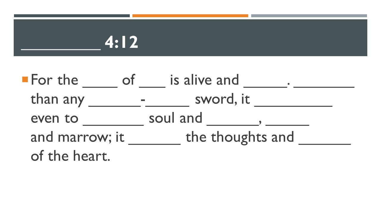 _________ 4:12  For the ____ of ___ is alive and _____.