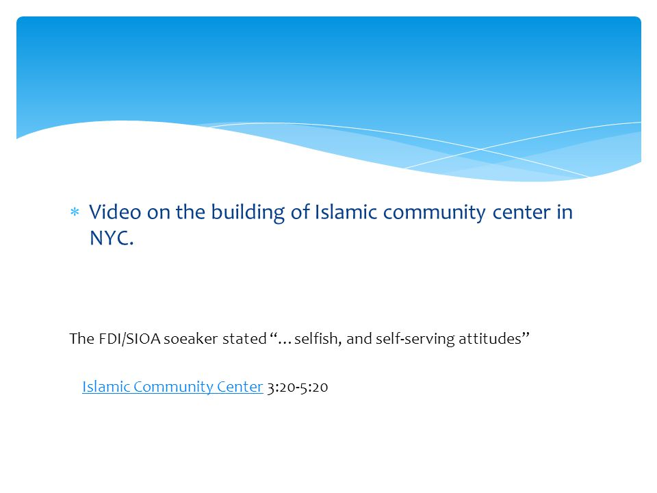  Video on the building of Islamic community center in NYC.