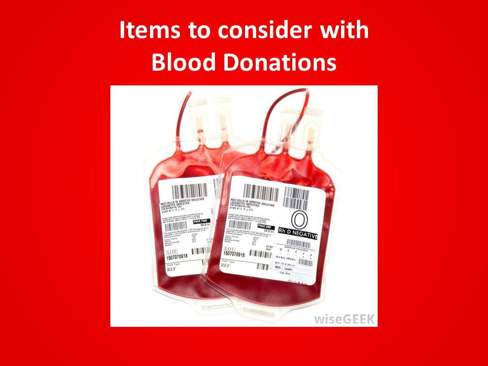 Items to consider with Blood Donations