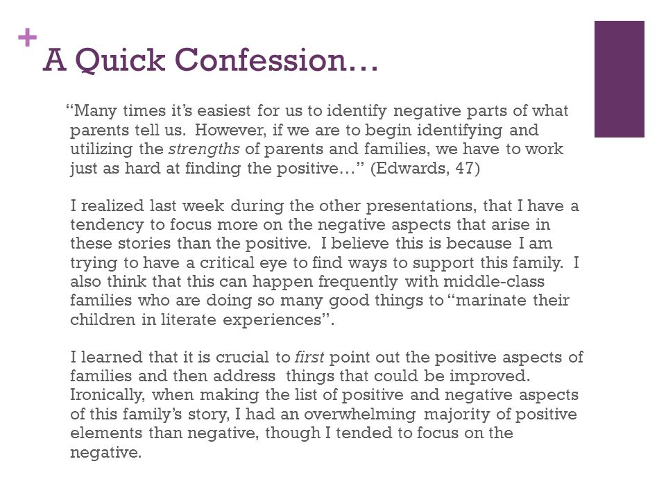+ A Quick Confession… Many times it's easiest for us to identify negative parts of what parents tell us.