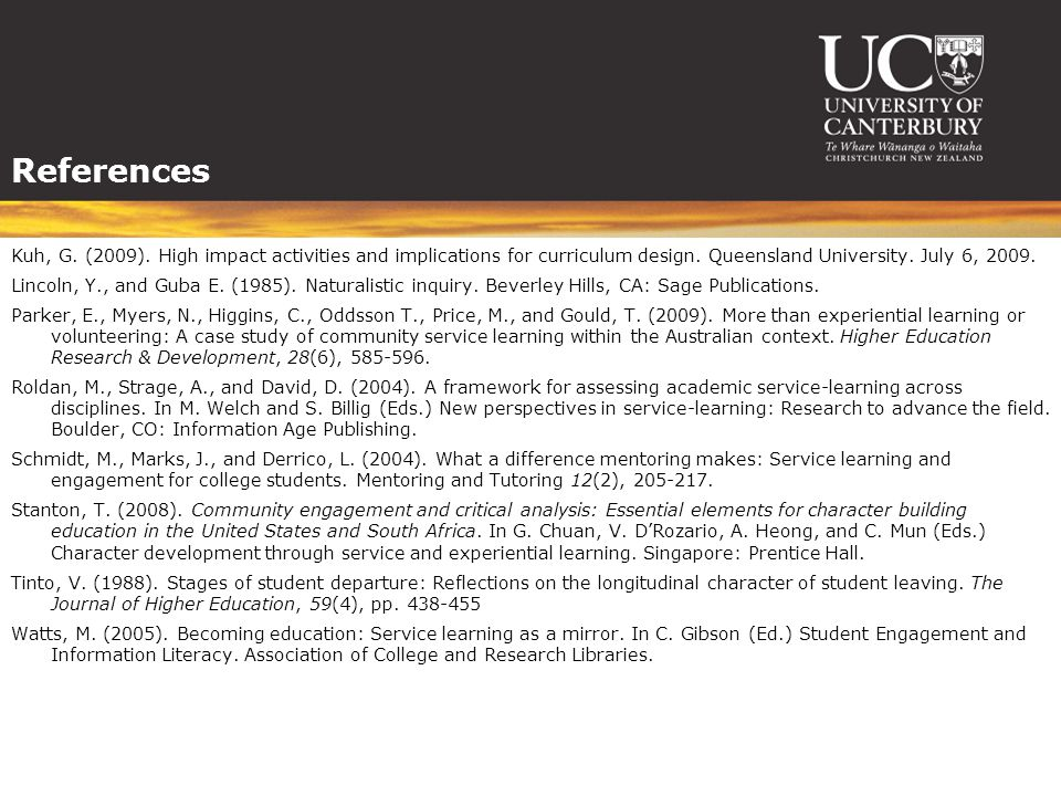 References Kuh, G. (2009). High impact activities and implications for curriculum design.