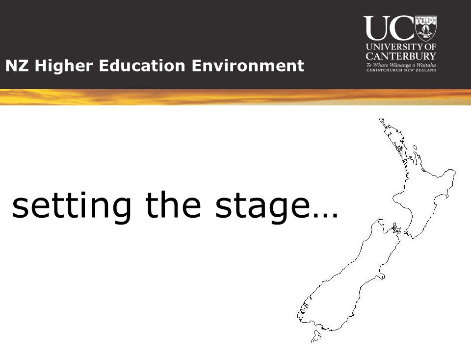 NZ Higher Education Environment setting the stage…
