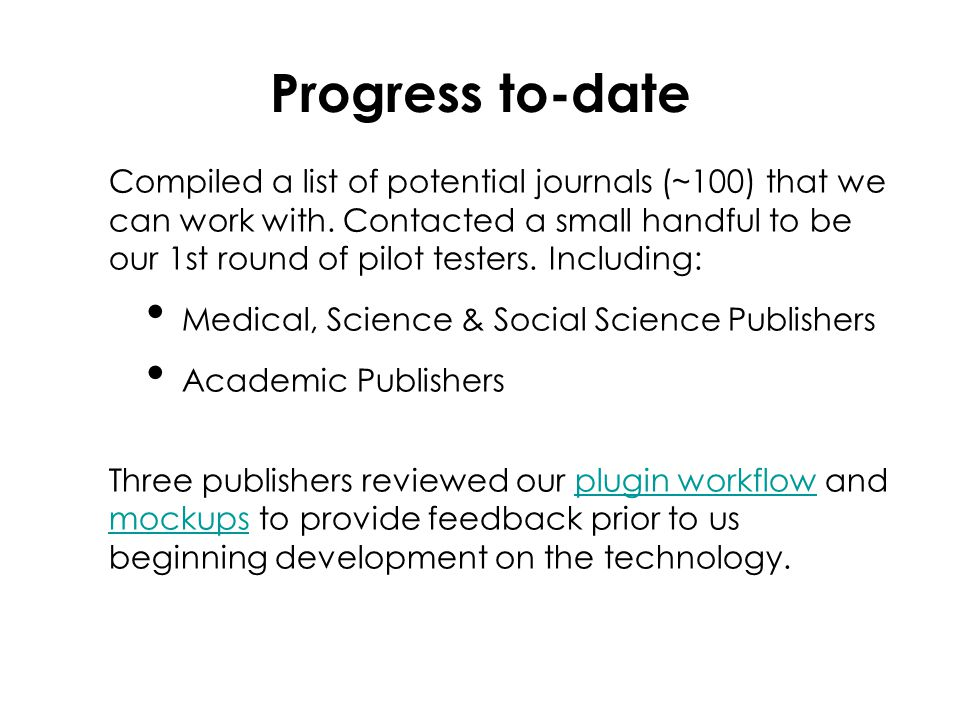 Progress to-date Compiled a list of potential journals (~100) that we can work with.